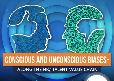 Conscious and Unconscious Biases along the HR/ Talent Value Chain
